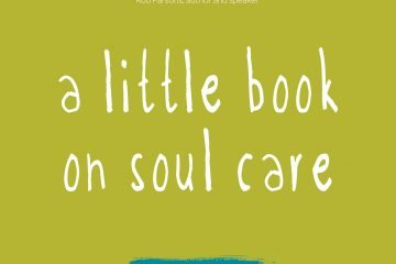 A Little Book on Soul Care - Paul Francis